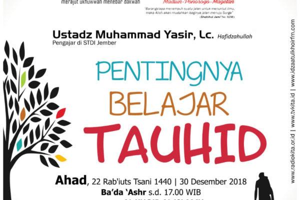 Pentingnya Belajar Aqidah – Ustadz Muhammad Yasir. Lc حَفِظَهُ اللّٰهُ تَعَالَى